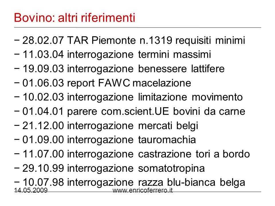 14.05.2009 www.enricoferrero.it Gatto: altri riferimenti 24.07.03 interrogazione esche vive 04.03.03 interrogazione unità mobili sterilizzaz.