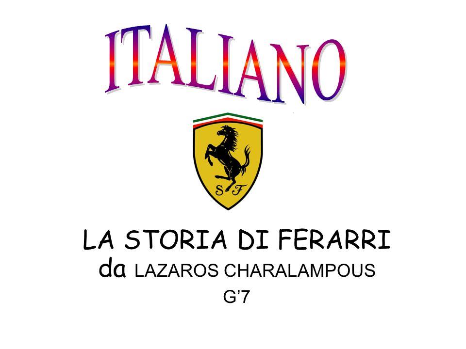 LA STORIA DI FERARRI da LAZAROS CHARALAMPOUS G7