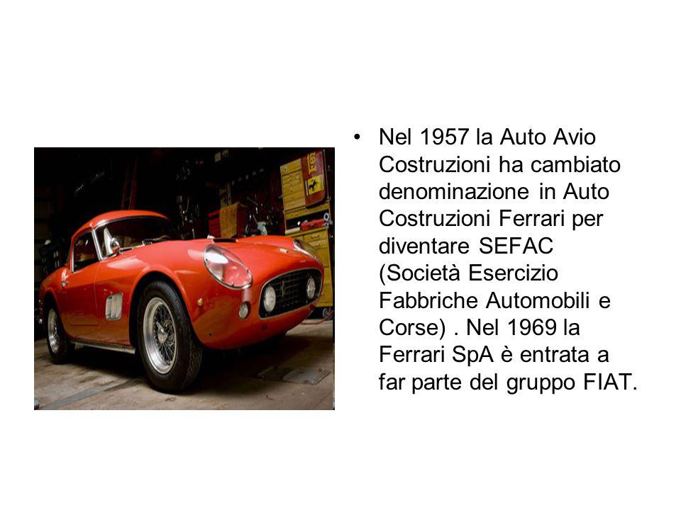 Nel 1957 la Auto Avio Costruzioni ha cambiato denominazione in Auto Costruzioni Ferrari per diventare SEFAC (Società Esercizio Fabbriche Automobili e Corse).