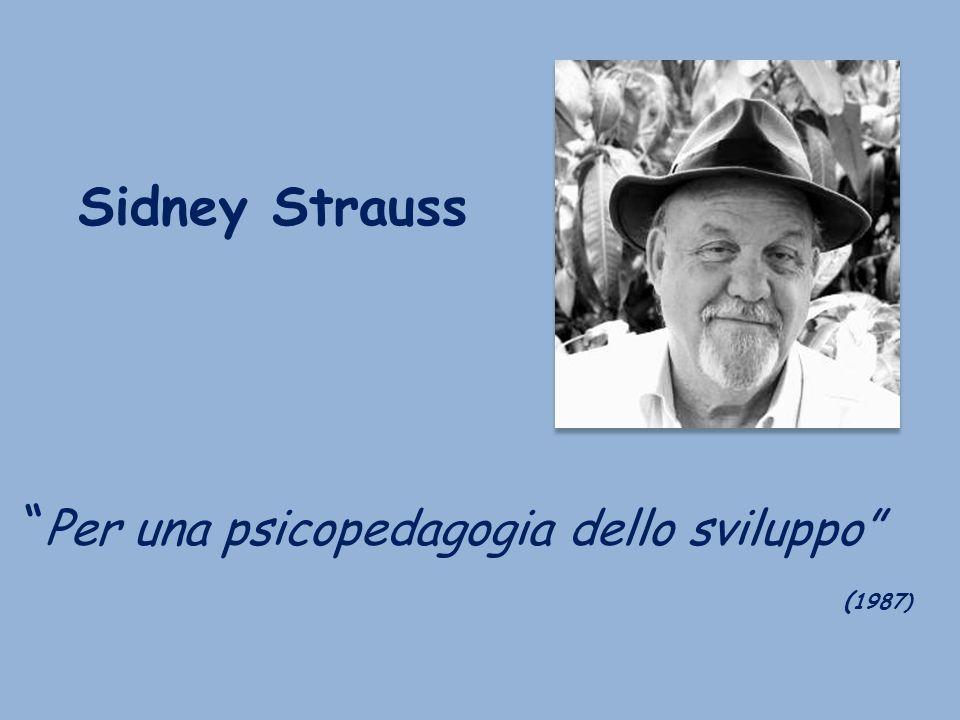 Sidney Strauss Per una psicopedagogia dello sviluppo ( 1987)