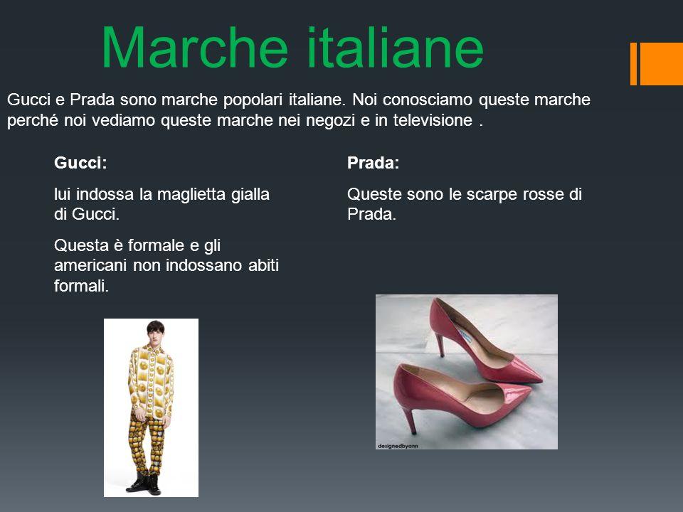 Gucci e Prada sono marche popolari italiane.