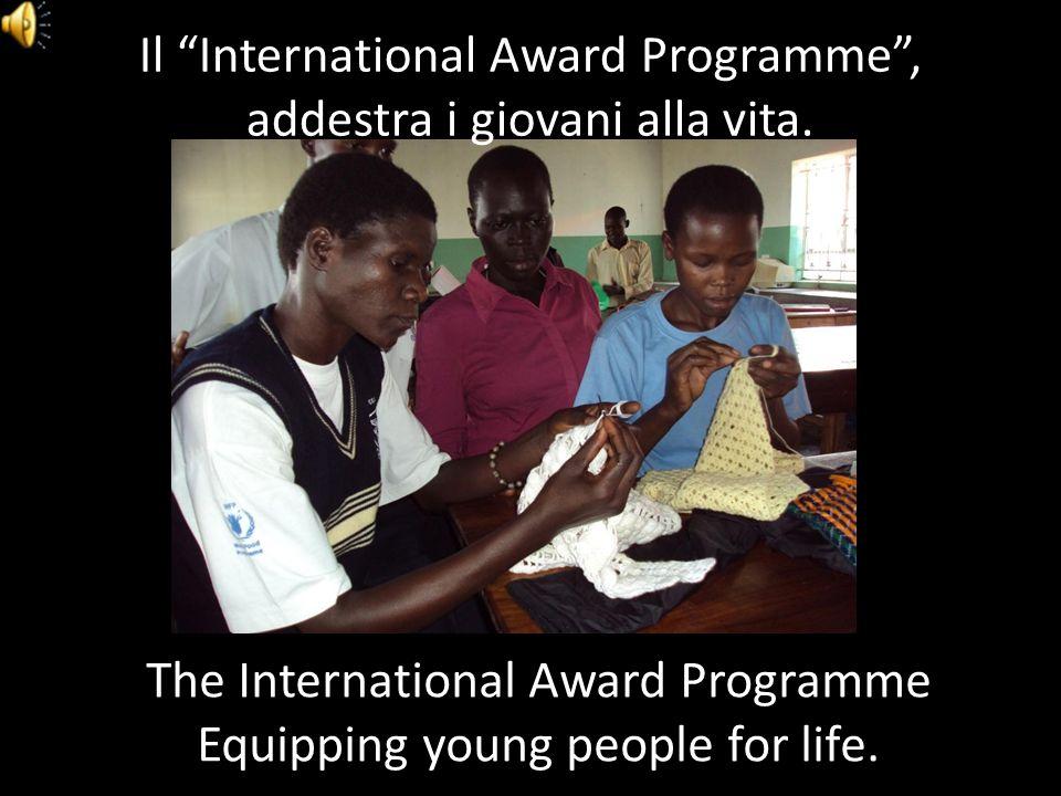 Il International Award Programme coprende oltre 7 milioni di giovani...