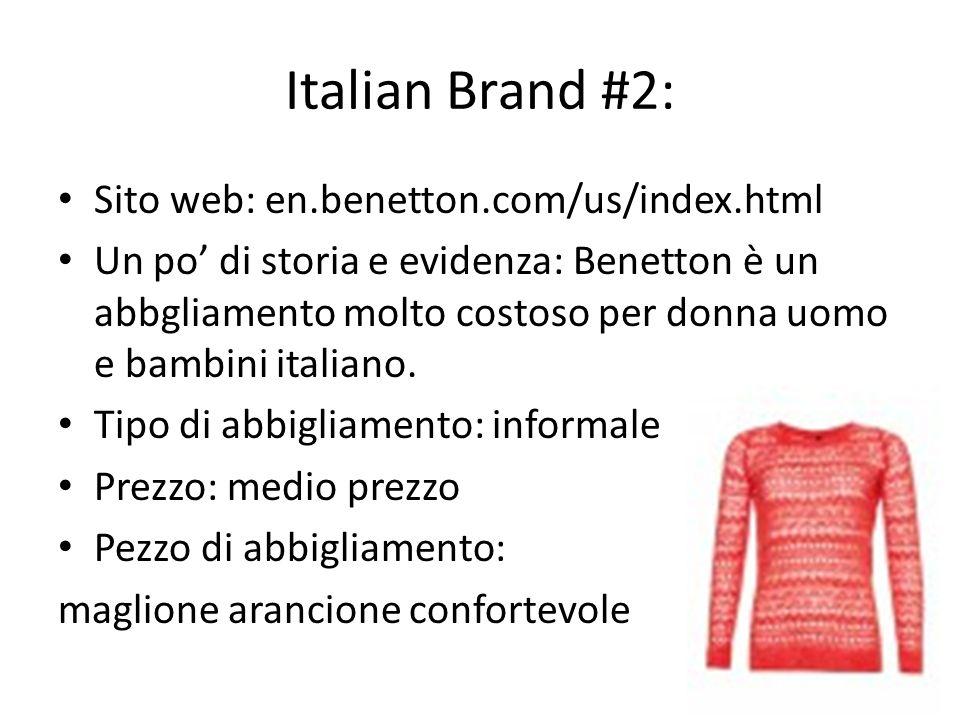 Italian Brand #2: Sito web: en.benetton.com/us/index.html Un po di storia e evidenza: Benetton è un abbgliamento molto costoso per donna uomo e bambin