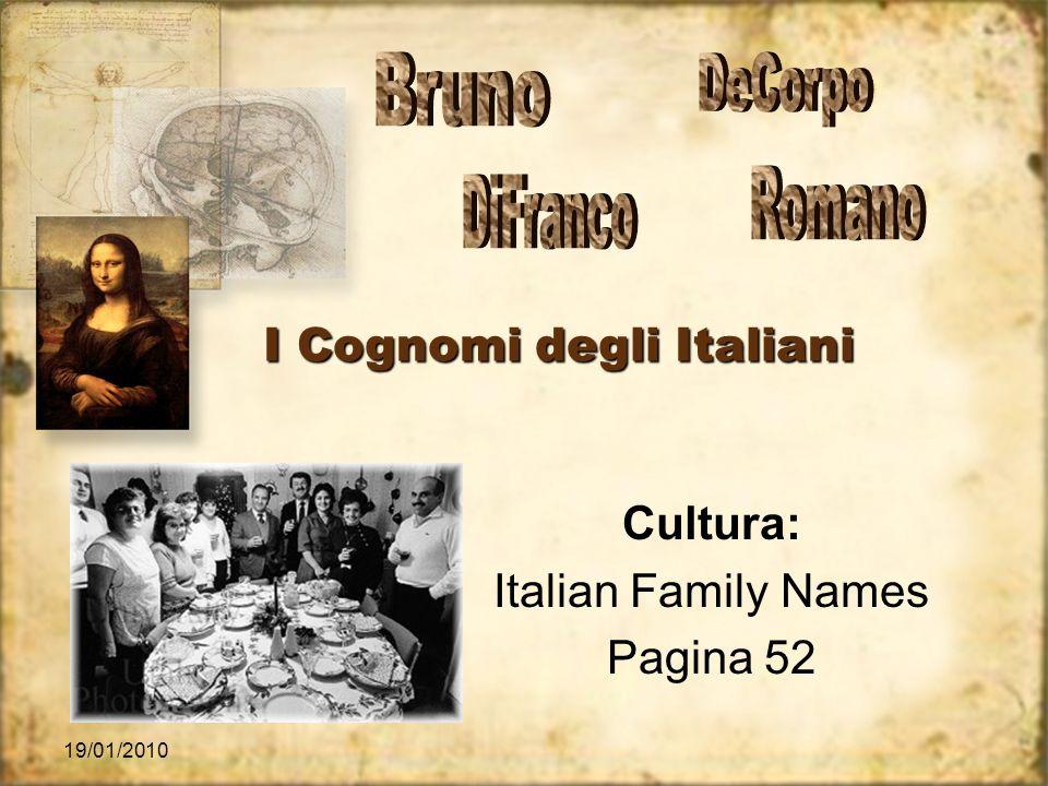 19/01/2010 I Cognomi degli Italiani Cultura: Italian Family Names Pagina 52 Cultura: Italian Family Names Pagina 52