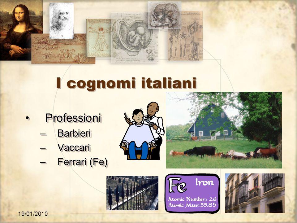 19/01/2010 I cognomi italiani ProfessioniProfessioni –Barbieri –Vaccari –Ferrari (Fe) ProfessioniProfessioni –Barbieri –Vaccari –Ferrari (Fe)