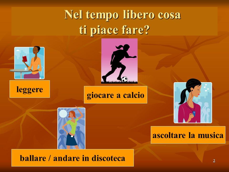 02/02/20103 A praticare.Libro – pagina 65 act. B: Il tuo tempo libero.