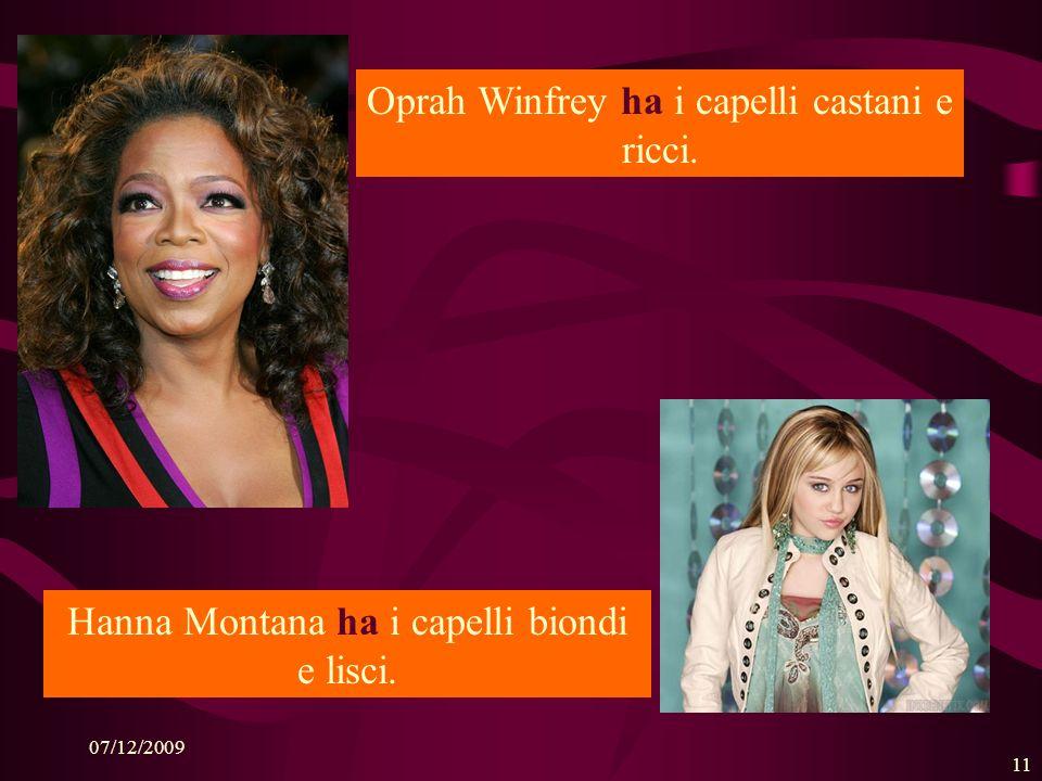07/12/2009 11 Oprah Winfrey ha i capelli castani e ricci.