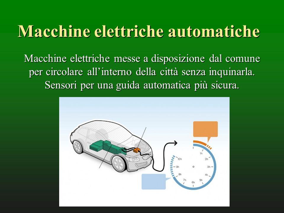 Macchine elettriche automatiche Macchine elettriche messe a disposizione dal comune per circolare allinterno della città senza inquinarla.