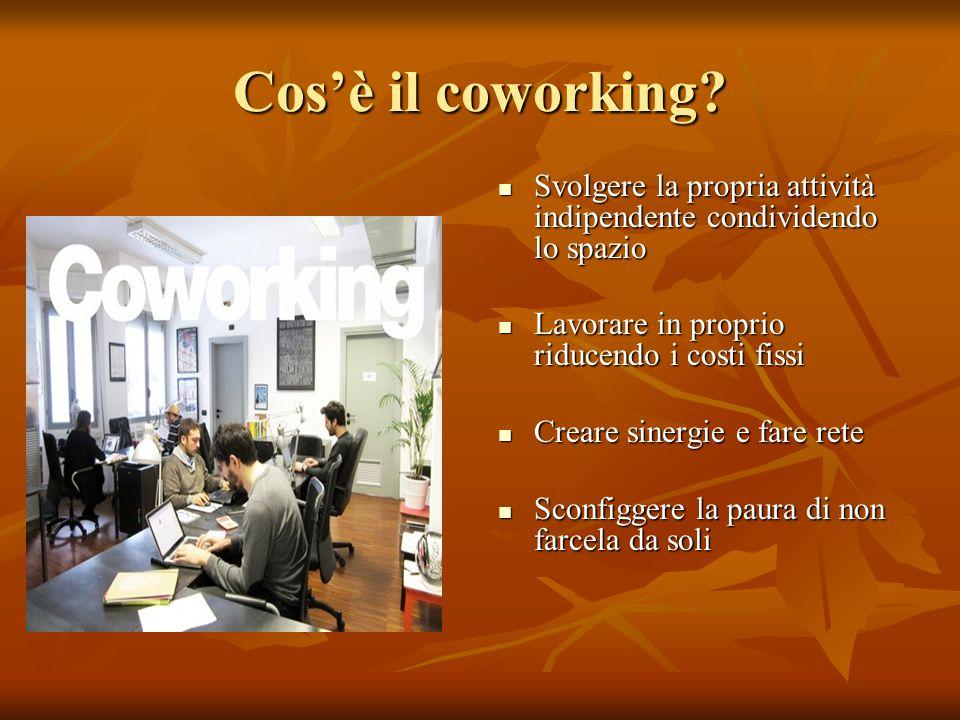 Cosè il coworking? Svolgere la propria attività indipendente condividendo lo spazio Svolgere la propria attività indipendente condividendo lo spazio L