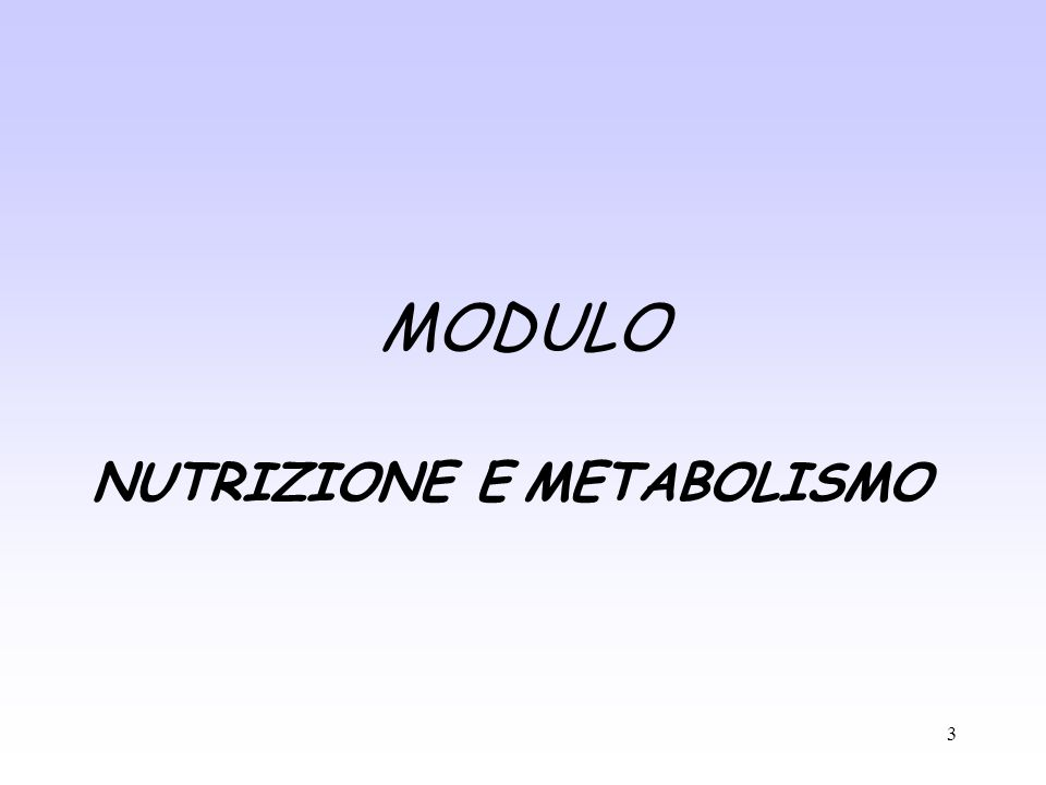 3 MODULO NUTRIZIONE E METABOLISMO