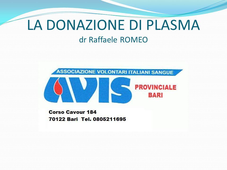 LA DONAZIONE DI PLASMA dr Raffaele ROMEO