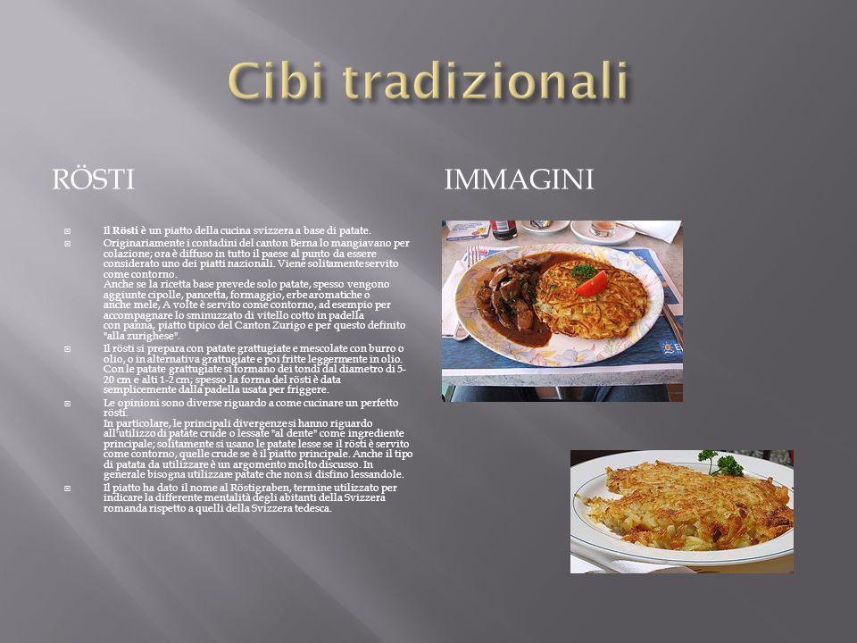 RÖSTIIMMAGINI Il Rösti è un piatto della cucina svizzera a base di patate. Originariamente i contadini del canton Berna lo mangiavano per colazione; o
