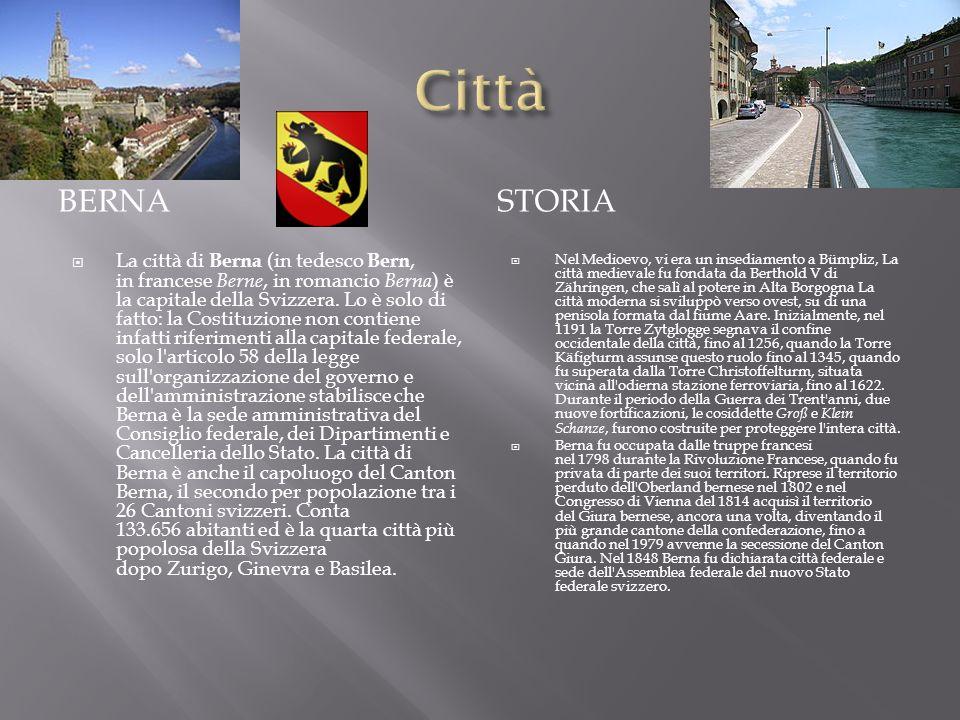 BERNASTORIA La città di Berna (in tedesco Bern, in francese Berne, in romancio Berna ) è la capitale della Svizzera. Lo è solo di fatto: la Costituzio