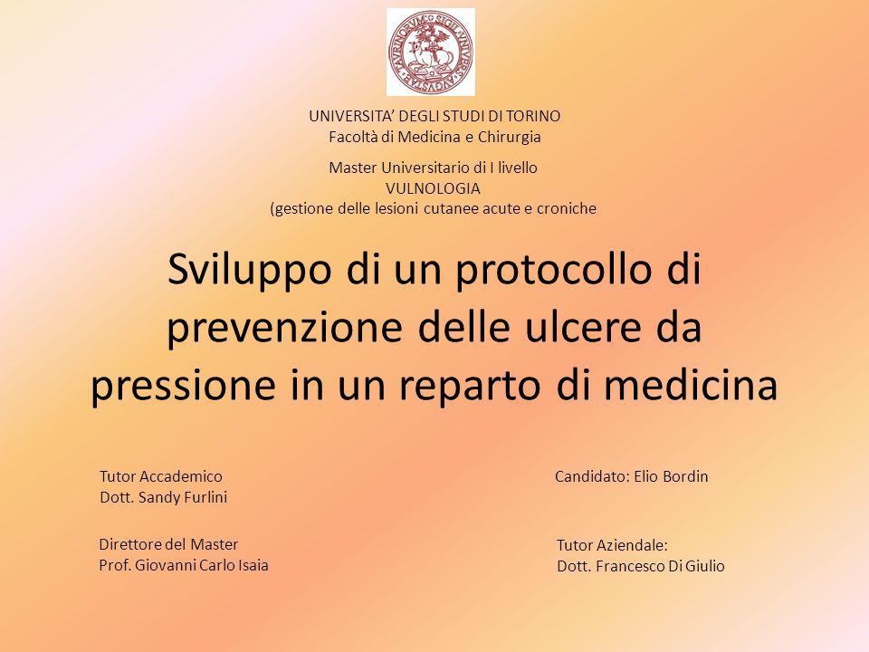 Sviluppo di un protocollo di prevenzione delle ulcere da pressione in un reparto di medicina UNIVERSITA DEGLI STUDI DI TORINO Facoltà di Medicina e Ch