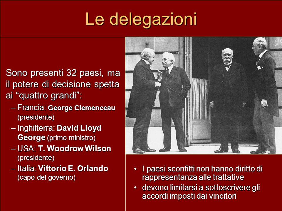 Le delegazioni Sono presenti 32 paesi, ma il potere di decisione spetta ai quattro grandi: –F–F–F–Francia: George Clemenceau (presidente) –I–I–I–Inghi