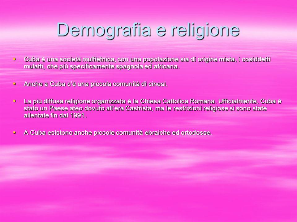 Demografia e religione Cuba è una società multietnica, con una popolazione sia di origine mista, i cosiddetti mulatti, che più specificamente spagnola