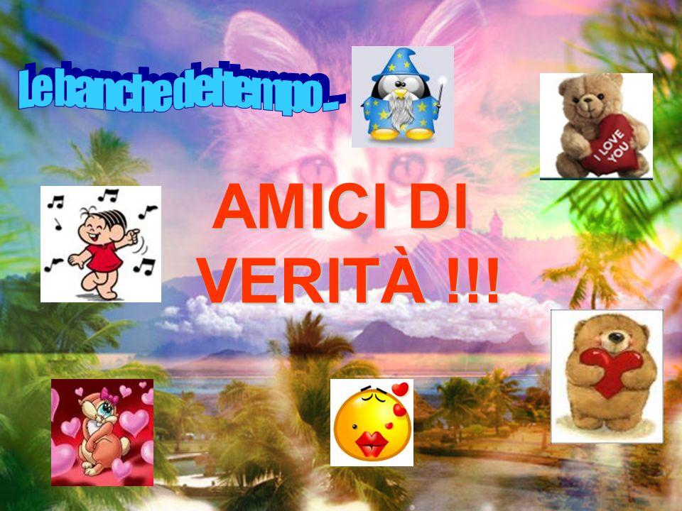 AMICI DI VERITÀ !!!
