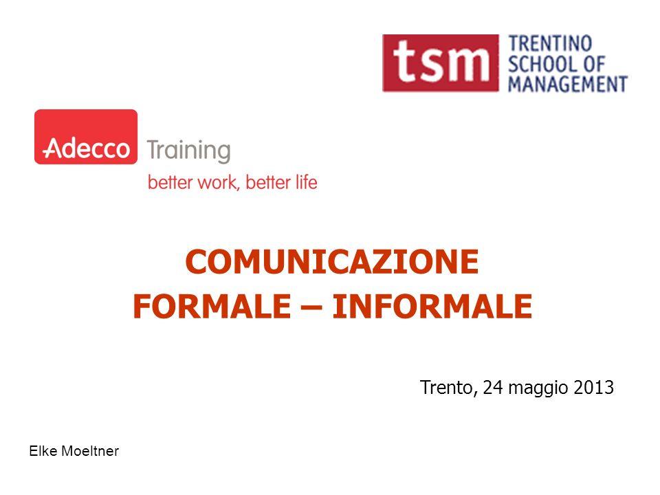 Elke Moeltner COMUNICAZIONE FORMALE – INFORMALE Trento, 24 maggio 2013