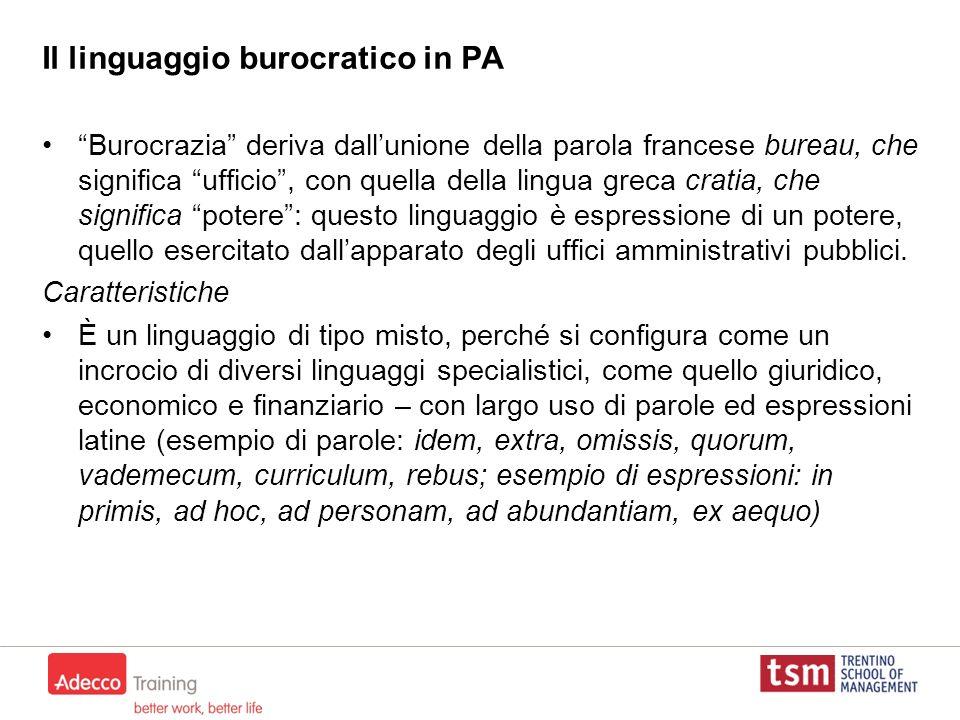 Il linguaggio burocratico in PA Burocrazia deriva dallunione della parola francese bureau, che significa ufficio, con quella della lingua greca cratia
