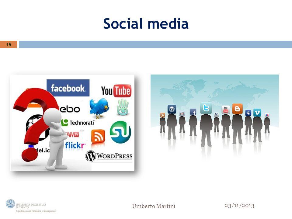 Social media 15 23/11/2013 Umberto Martini