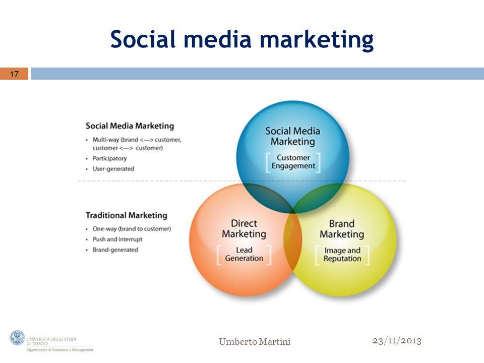 Social media marketing 17 23/11/2013 Umberto Martini
