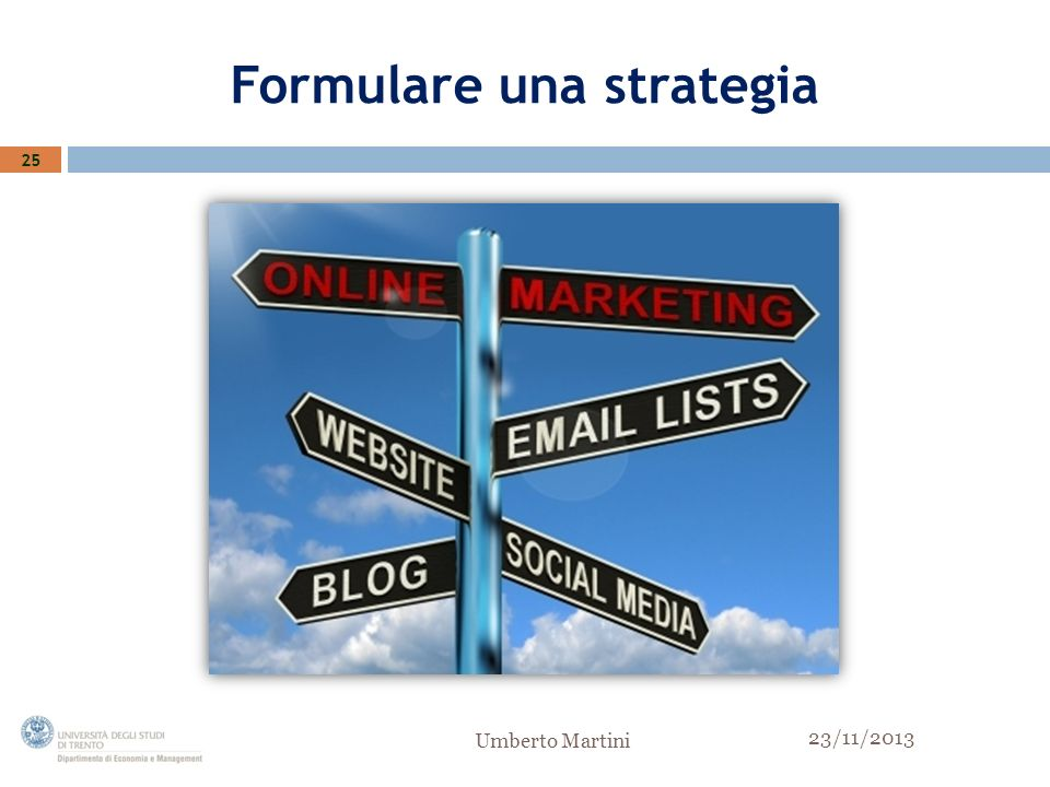 Formulare una strategia 25 23/11/2013 Umberto Martini