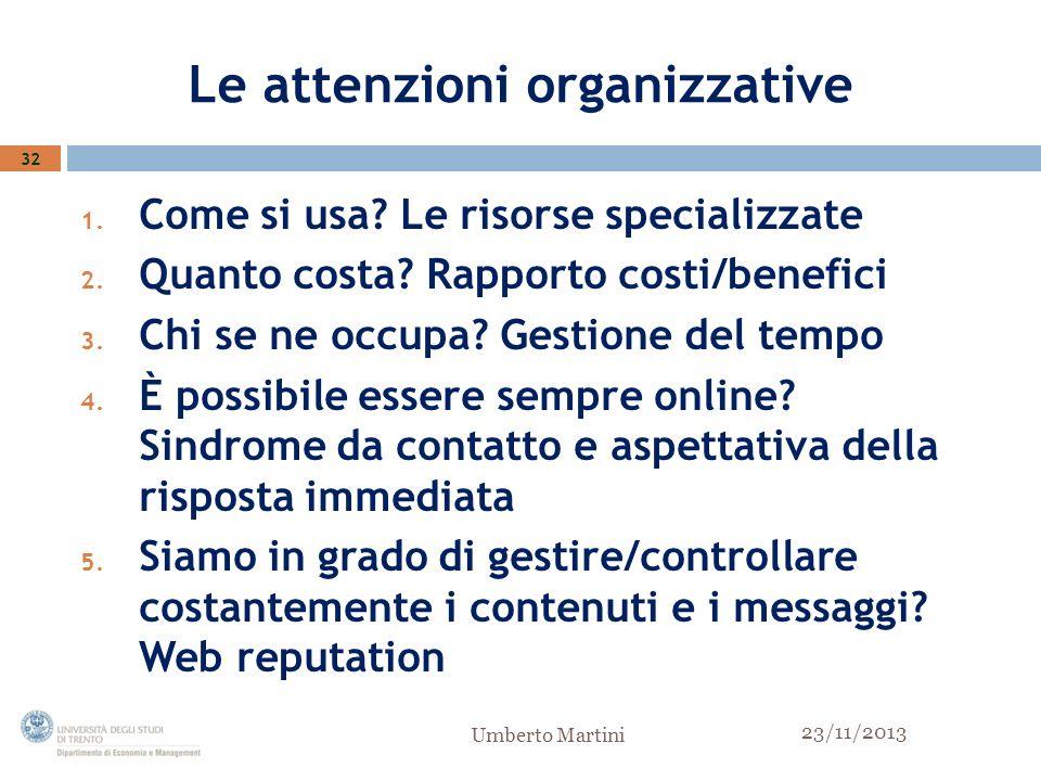 Le attenzioni organizzative 1. Come si usa. Le risorse specializzate 2.