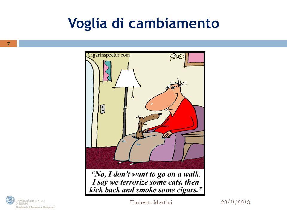 Voglia di cambiamento 7 Umberto Martini 23/11/2013