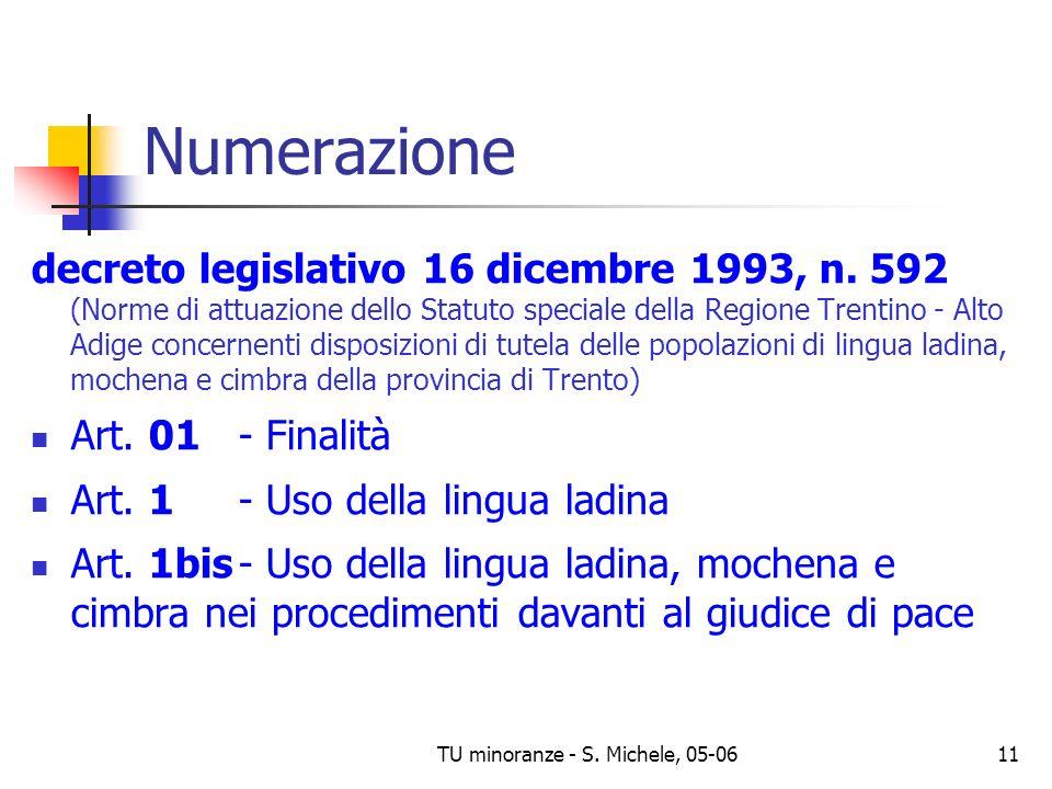 TU minoranze - S. Michele, 05-0611 Numerazione decreto legislativo 16 dicembre 1993, n. 592 (Norme di attuazione dello Statuto speciale della Regione