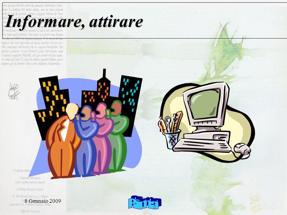 8 Gennaio 2009 Informare, attirare