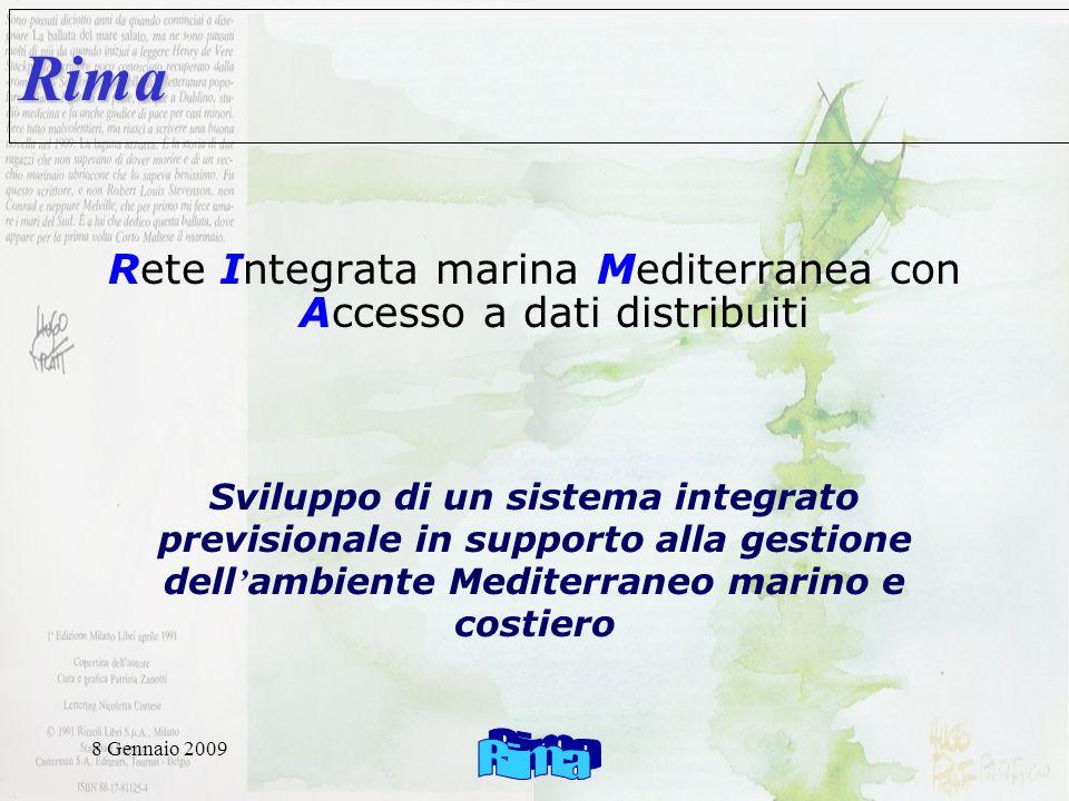8 Gennaio 2009 Proposte Definizione degli obiettivi specifici Gruppo di lavoro su –Miglioramento tecnologico del sistema esistente di osservazione –Sviluppo di nuovi sensori per la zona costiera –Sviluppo delle tecnologie per linformazione e la gestione dati di oceanografia operativa –Sviluppo di modellistica avanzata per le previsioni marine –Diffusione dei dimostratori Drafting Group: INGV, ENEA, CNR, ARPAL, UniGE, ELSAG DATAMAT, SITEP, AGEOTEC, LASERTEC, NURC