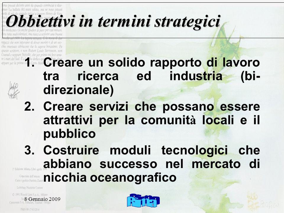 8 Gennaio 2009 Obbiettivi in termini strategici 1.