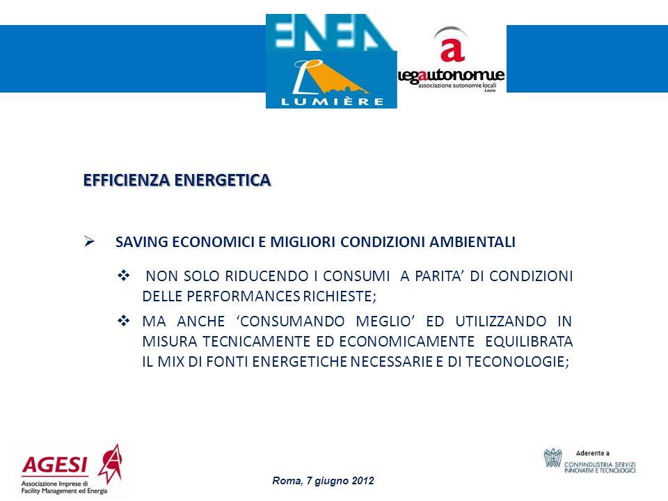 2 EFFICIENZA ENERGETICA SAVING ECONOMICI E MIGLIORI CONDIZIONI AMBIENTALI NON SOLO RIDUCENDO I CONSUMI A PARITA DI CONDIZIONI DELLE PERFORMANCES RICHI