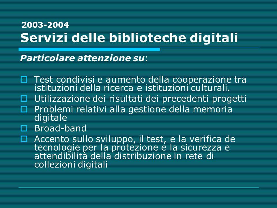 Servizi delle biblioteche digitali Particolare attenzione su: Test condivisi e aumento della cooperazione tra istituzioni della ricerca e istituzioni culturali.