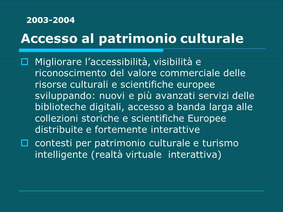 Accesso al patrimonio culturale Migliorare laccessibilità, visibilità e riconoscimento del valore commerciale delle risorse culturali e scientifiche e