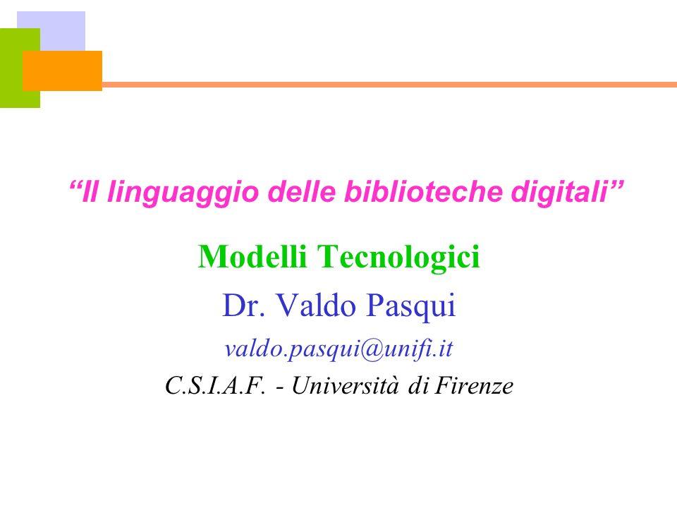 Valdo Pasqui, Università di Firenze12 Architettura: OAI (2) OA Digital Repositories Service Providers di livello intermedio (tematico, territoriale, istituzionale) Indice OA Indice OA Union Catalog DL - OA Indice del Digitale