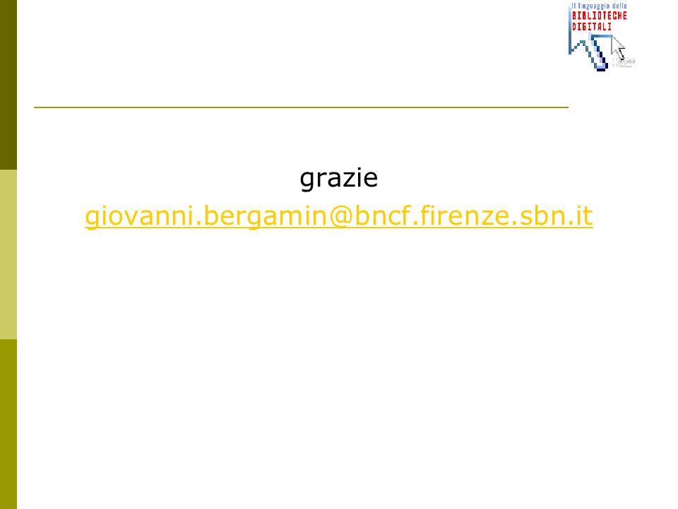 grazie giovanni.bergamin@bncf.firenze.sbn.it
