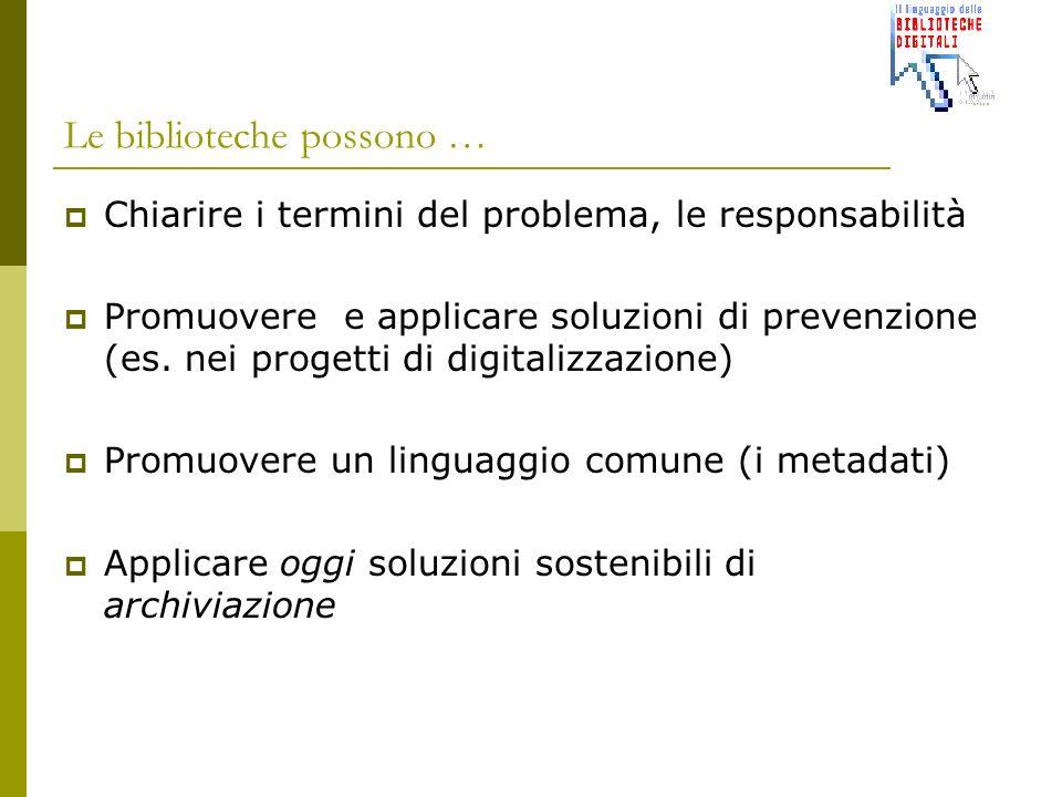 Le biblioteche possono … Chiarire i termini del problema, le responsabilità Promuovere e applicare soluzioni di prevenzione (es.