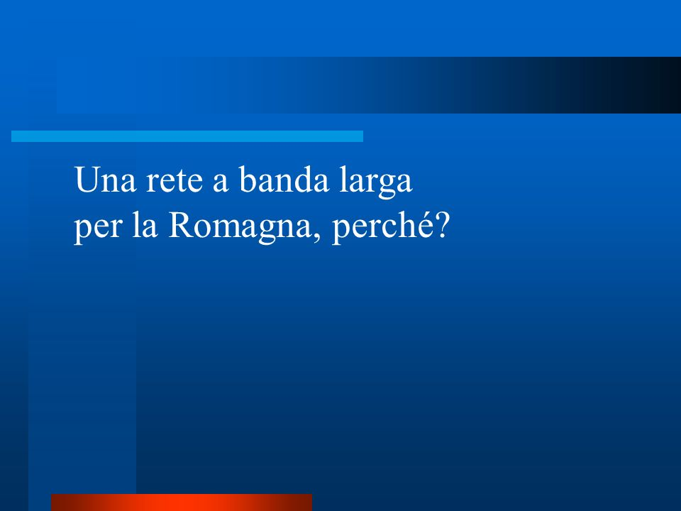 Una rete a banda larga per la Romagna, perché?