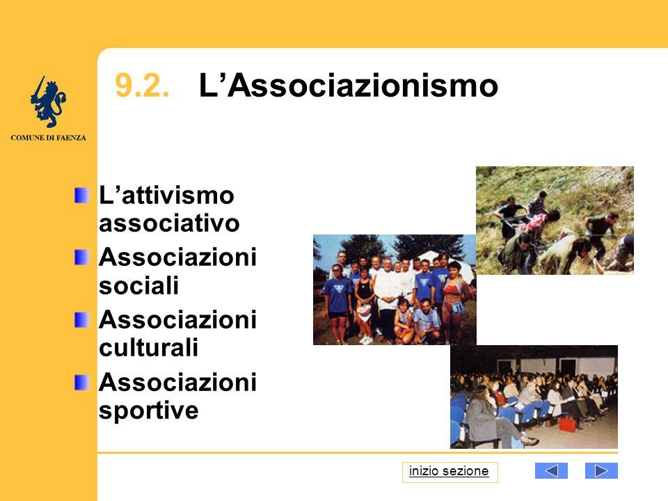 9.2. LAssociazionismo Lattivismo associativo Associazioni sociali Associazioni culturali Associazioni sportive inizio sezione