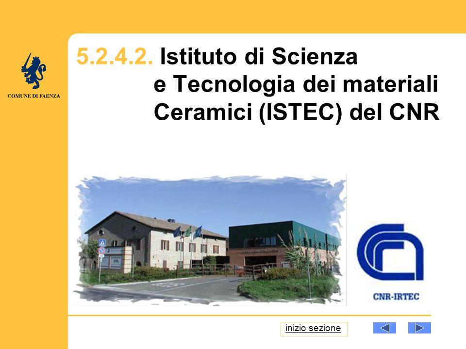 5.2.4.2. Istituto di Scienza e Tecnologia dei materiali Ceramici (ISTEC) del CNR inizio sezione