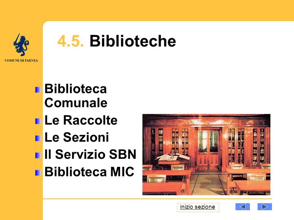 4.5. Biblioteche Biblioteca Comunale Le Raccolte Le Sezioni Il Servizio SBN Biblioteca MIC inizio sezione