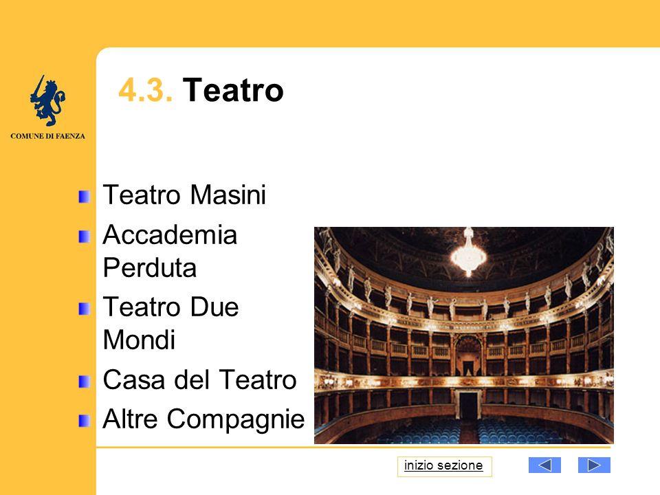 Teatro Masini Accademia Perduta Teatro Due Mondi Casa del Teatro Altre Compagnie inizio sezione 4.3.