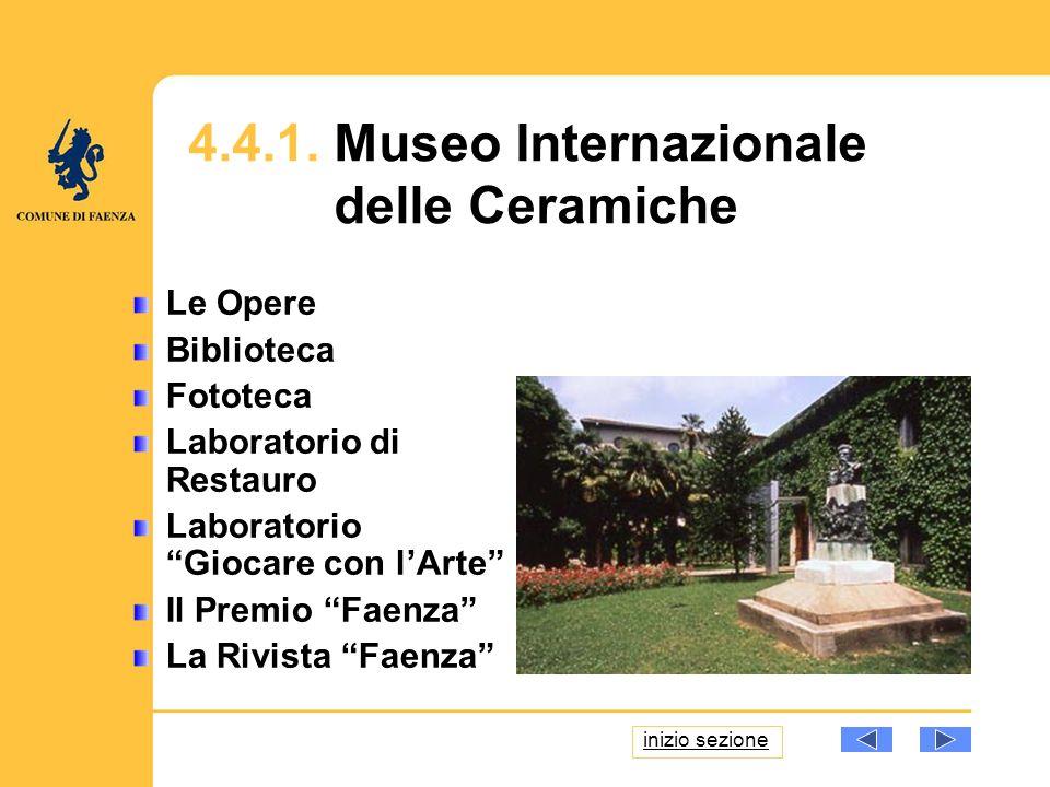 Le Opere Biblioteca Fototeca Laboratorio di Restauro Laboratorio Giocare con lArte Il Premio Faenza La Rivista Faenza inizio sezione 4.4.1.