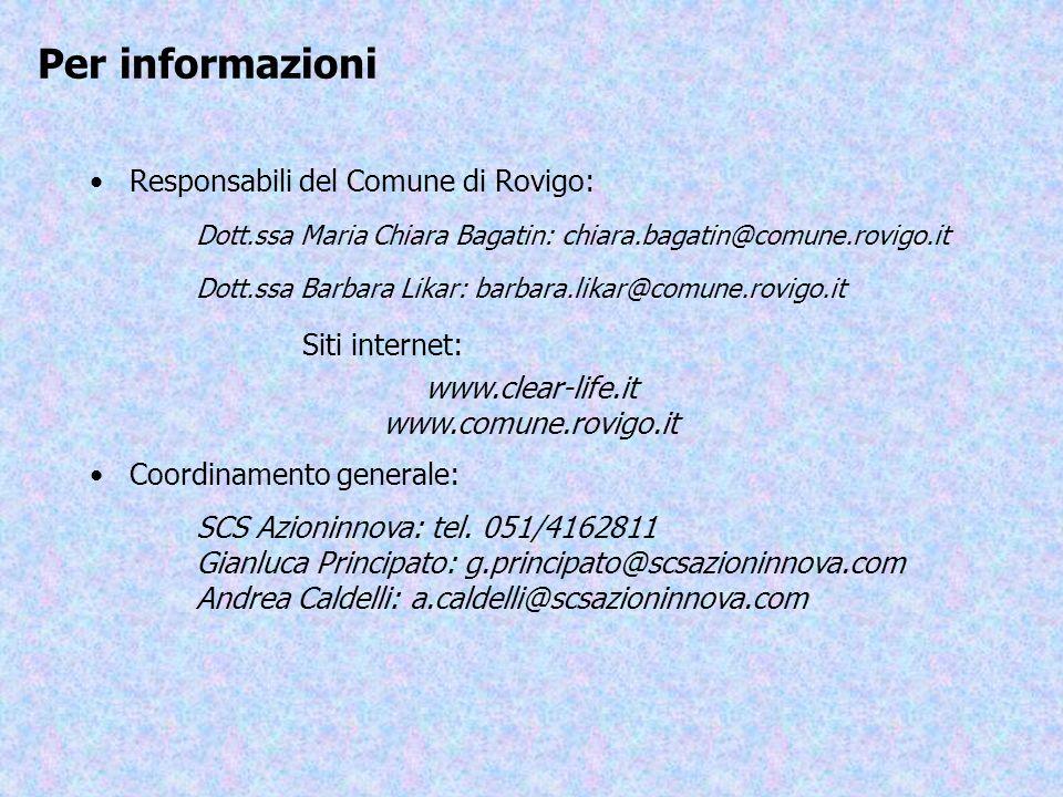 Per informazioni Responsabili del Comune di Rovigo: Dott.ssa Maria Chiara Bagatin: chiara.bagatin@comune.rovigo.it Dott.ssa Barbara Likar: barbara.lik