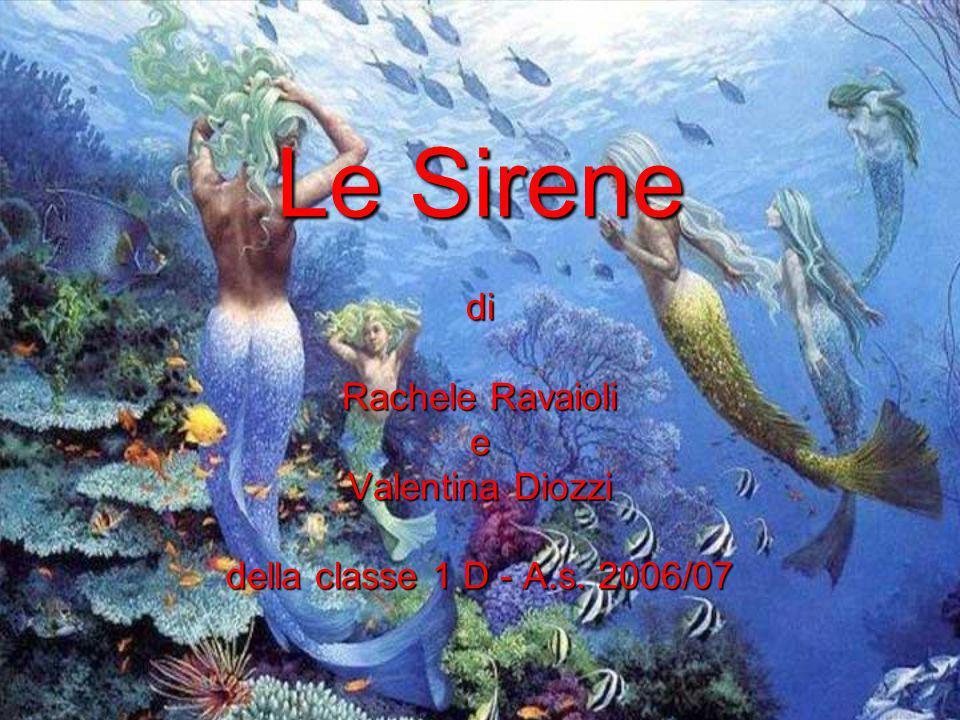 Le Sirene di Rachele Ravaioli e Valentina Diozzi della classe 1 D - A.s. 2006/07