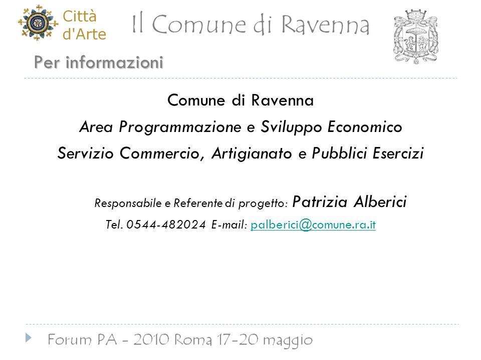 Per informazioni Comune di Ravenna Area Programmazione e Sviluppo Economico Servizio Commercio, Artigianato e Pubblici Esercizi Responsabile e Referen