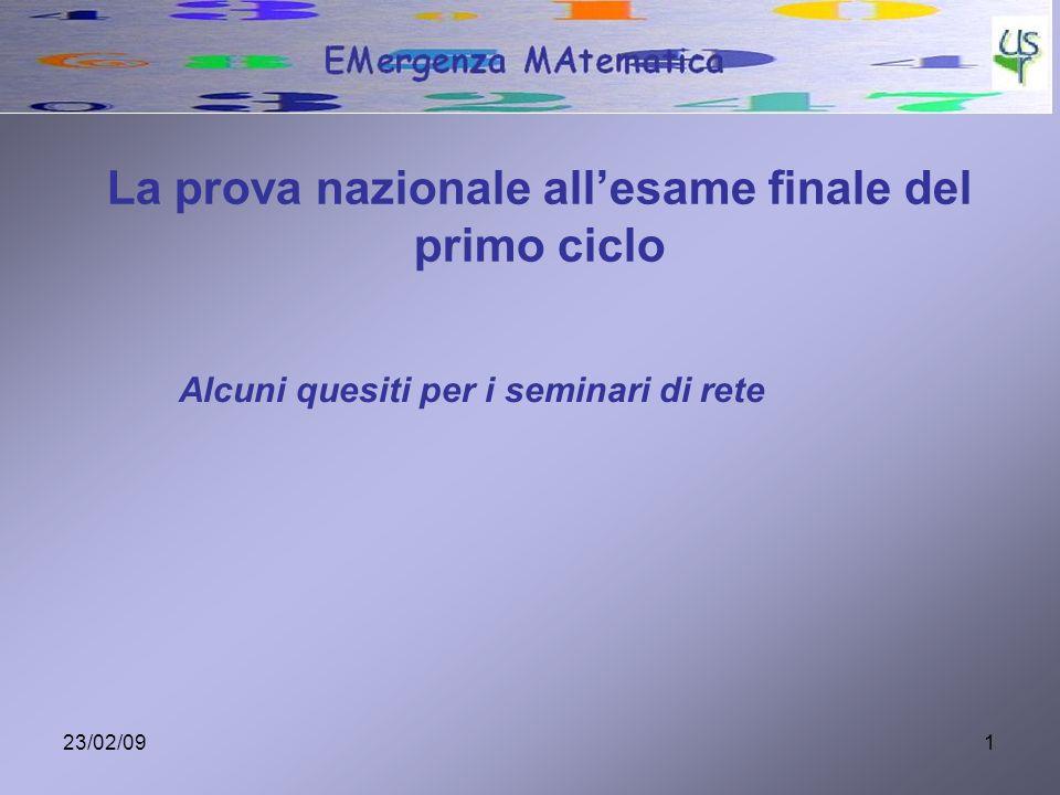 23/02/091 La prova nazionale allesame finale del primo ciclo Alcuni quesiti per i seminari di rete