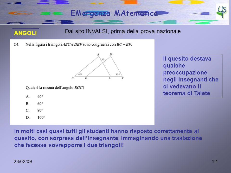 23/02/0912 ANGOLI Dal sito INVALSI, prima della prova nazionale Il quesito destava qualche preoccupazione negli insegnanti che ci vedevano il teorema