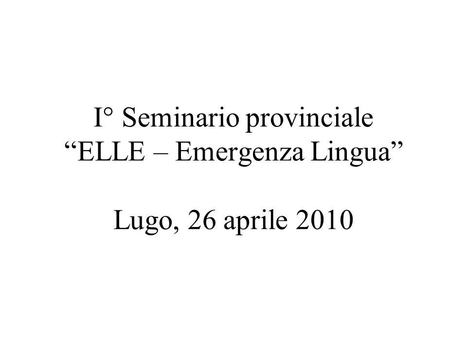 I° Seminario provinciale ELLE – Emergenza Lingua Lugo, 26 aprile 2010